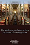 img - for Mechanisms of Atmospheric Oxidation of the Oxygenates book / textbook / text book