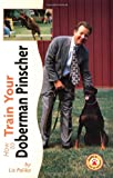 Liz Palika How to Train Your Doberman Pinscher (How to train your...series)