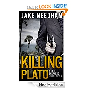 KILLING PLATO (A Jack Shepherd crime thriller) Jake Needham
