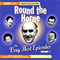Round the Horne: The Very Best Episodes, Volume 1  by Marty Feldman, Barry Took Narrated by Kenneth Horne