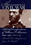 Sherman's Civil War: Selected Correspondence of William T. Sherman, 1860-1865 (Civil War America) (0807824402) by Simpson, Brooks D.