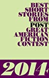img - for Best Short Stories from the Saturday Evening Post Great American Fiction Contest 2014 book / textbook / text book