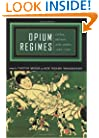 Opium Regimes: China, Britain, and Japan, 1839-1952