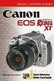 Magic Lantern Guides: Canon EOS Digital Rebel XT/EOS 350D (A Lark Photography Book)