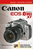 Canon EOS Digital Rebel XT/EOS 350D (Magic Lantern Guides) Michael A. Guncheon