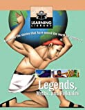 Legends, Myths, and Folktales: Celebrate the stories that have moved the world for centuries (Britannica Learning Library)