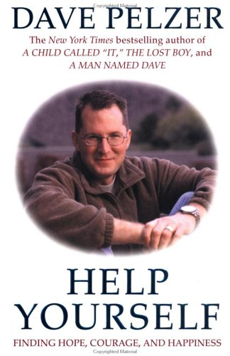 Help Yourself: Finding Hope, Courage, and Happiness, DAVE PELZER
