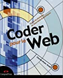 Coder pour le Web : Guide du designer de sites Web dynamiques