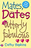 """Mates, Dates Utterly Fabulous: """"Mates, Dates and Inflatable Bras"""", """"Mates, Dates and Cosmic Kisses"""", """"Mates, Dates and Portobello Princesses"""""""