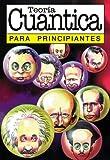 Teoria cuantica / Quantum Theory: Para Principiantes (Spanish Edition) (9879065565) by McEvoy, J. P.