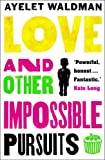 Love And Other Impossible Pursuits Ayelet Waldman