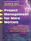img - for By Claudia Baca Project Management for Mere Mortals (1st Edition) book / textbook / text book