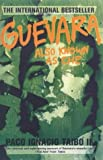 Guevara, Also Known as Che (0312206526) by Taibo, Paco Ignacio
