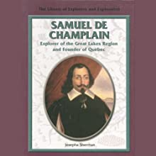 Samuel De Champlain: Explorer of the Great Lakes Region and Founder of Quebec (       UNABRIDGED) by Josepha Sherman Narrated by Eileen Stevens