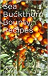 Sea Buckthorn Bounty: Recipes