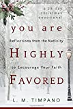 img - for You Are Highly Favored: Reflections from the Nativity to Encourage Your Faith book / textbook / text book