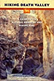 cover of Hiking Death Valley: A Guide to Its Natural Wonders & Mining Past
