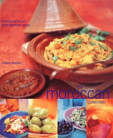 Moroccan Collection: Traditional Flavors from Northern Africa by Hilaire Walden