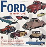 img - for Ford in Miniature: Rare Scale Models of Classic American Ford Motor Company Cars & Trucks 1930 to 1968 (Ford, Lincoln, Mercury & Edsel) book / textbook / text book