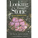 Looking Through Stone: Poems About the Earthby Susan Ioannou
