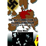 The Nazi Connection to Islamic Terrorism:Adolf Hitler and Haj Amin Al-Husseiniby Chuck Morse