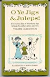 O Ye Jigs & Juleps! A Humorous Slice of Americana by a Turn-of-the-Century Pixie, Aged Ten
