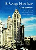 img - for The Chicago Tribune Tower Competition: Skyscraper Design and Cultural Change in the 1920s (Modern Architecture and Cultural Identity) by Katherine Solomonson (2001-04-16) book / textbook / text book