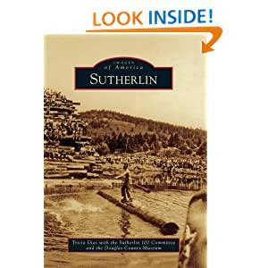 Sutherlin (Images of America Series) (Images of America (Arcadia Publishing)) Tricia Dias, Douglas County Museum and Sutherlin 100 Committee