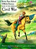 img - for Book of the American Civil War (Brown Paper School Uskids History) by Howard Egger-Bovet (1998-09-03) book / textbook / text book