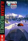 Discovery Travel Adventure Alaskan Wilderness (Discovery Travel Adventures)