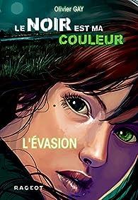 Le noir est ma couleur, tome 4 : L'évasion par Olivier Gay