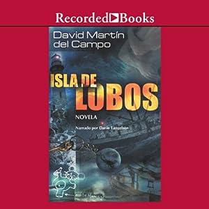 Isla de lobos [Island of Wolves (Texto Completo)] | [David Martin del Campo]