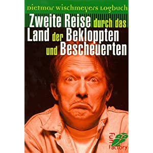 eBook Cover für  Dietmar Wischmeyers Logbuch Zweite Reise durch das Land der Bekloppten und Bescheuerten