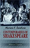 Contemporaries of Shakespeare (0543939804) by Swinburne, Algernon Charles