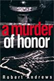 A Murder of Honor (0399146849) by Andrews, Robert