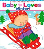 Baby Loves Winter!: A Karen Katz Lift-the-Flap Book