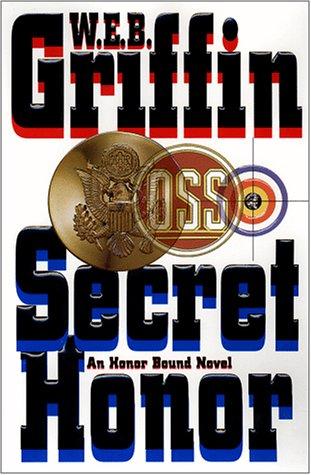 Secret Honor (Honor Bound), W. E. B. GRIFFIN