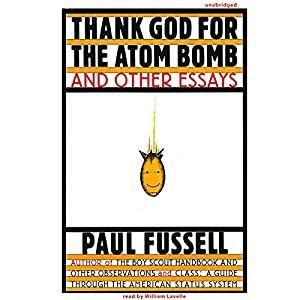 Thank God for the Atom Bomb and Other Essays Audiobook