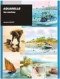 echange, troc Jacques Noury - Aquarelle : Les marines