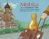 Mishka: An Adoption Tale [Hardcover]