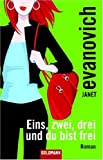Eins, zwei, drei und du bist frei: Roman - Janet Evanovich