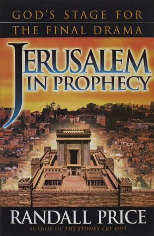 Jerusalem in Prophecy, RANDALL PRICE