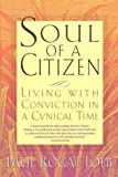 Image of Soul of a Citizen: Living With Conviction in a Cynical Time