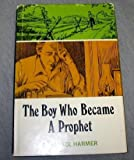 img - for The Boy Who Became A Prophet book / textbook / text book