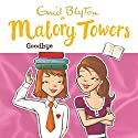 Malory Towers: Goodbye: Malory Towers, Book 12 Audiobook by Enid Blyton, Pamela Cox Narrated by Esther Wane