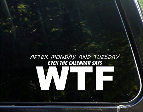 After Monday And Tuesday Even The Calendar Says WTF - 8-3/4