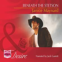 Beneath the Stetson (       UNABRIDGED) by Janice Maynard Narrated by Jack Garrett