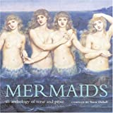 Mermaids: An Anthology Of Verse And Prose