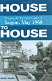 House to House: Playing the Enemy's Game in Saigon, May 1968