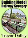 Building Model Railway Scenery (Model Railways Book 2)